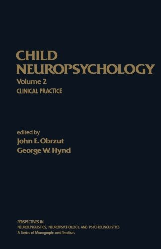 9781483244228: Child Neuropsychology: Clinical Practice (Volume 2)