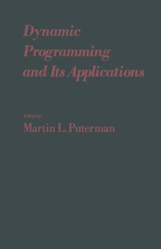9781483245041: Dynamic Programming and Its Applications: Proceedings of the International Conference on Dynamic Programming and Its Applications, University of ... British Columbia, Canada, April 14-16, 1977