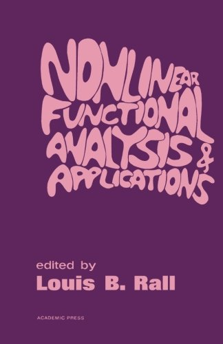 9781483245133: Nonlinear Functional Analysis and Applications: Proceedings of an Advanced Seminar Conducted by the Mathematics Research Center, the University of Wisconsin, Madison, October 12-14, 1970