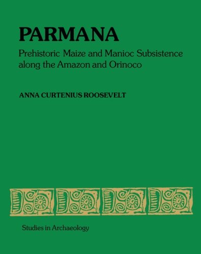 9781483245584: Parmana: Prehistoric Maize and Manioc Subsistence Along the Amazon and Orinoco