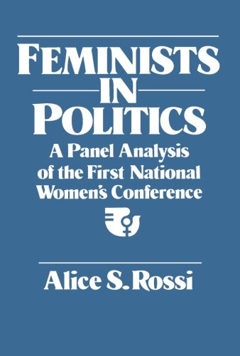 9781483245768: Feminists in Politics: A Panel Analysis of the First National Women's Conference