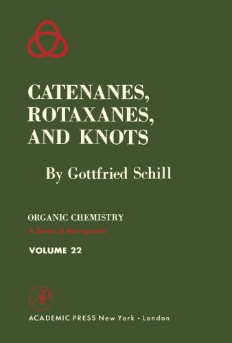 9781483246277: Catenanes, Rotaxanes, and Knots (Volume 22)