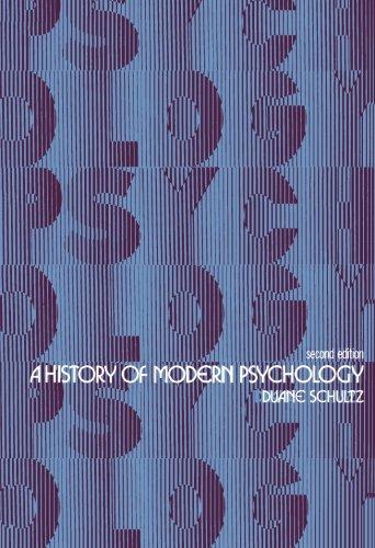 A History of Modern Psychology: Duane Schultz