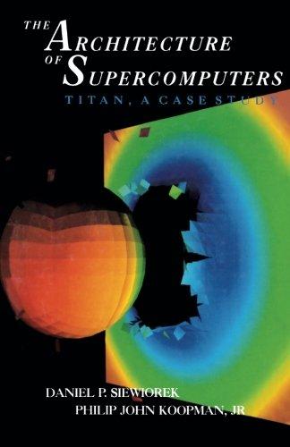 9781483246598: The Architecture of Supercomputers: Titan, a Case Study