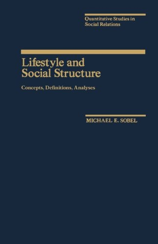 9781483246734: Lifestyle and Social Structure: Concepts, Definitions, Analyses