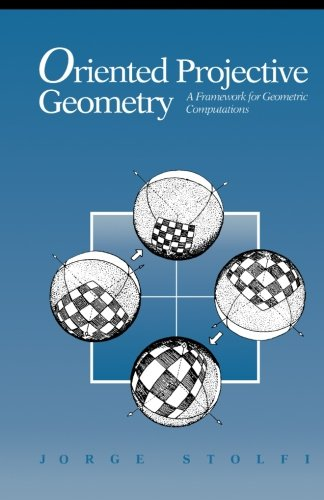 9781483247045: Oriented Projective Geometry: A Framework for Geometric Computations