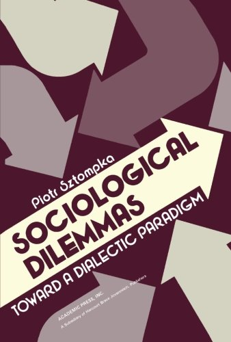 9781483247281: Sociological Dilemmas: Toward a Dialectic Paradigm