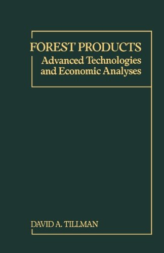 9781483247496: Forest Products: Advanced Technologies and Economic Analyses