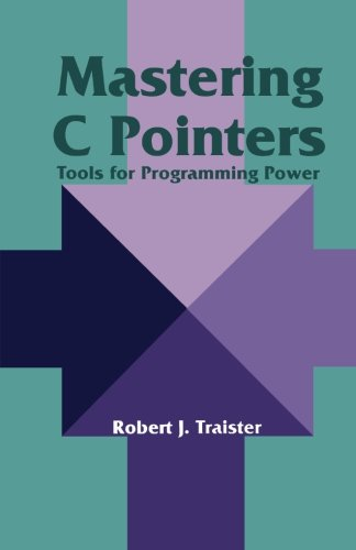 9781483247649: Mastering C Pointers: Tools for Programming Power