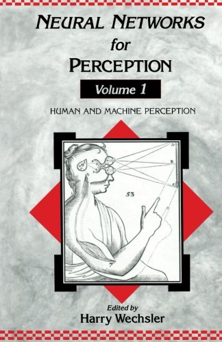 9781483248202: Neural Networks for Perception: Human and Machine Perception