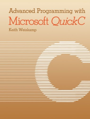 9781483248271: Advanced Programming with Microsoft QuickC