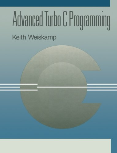 Advanced Turbo C Programming: Keith Weiskamp
