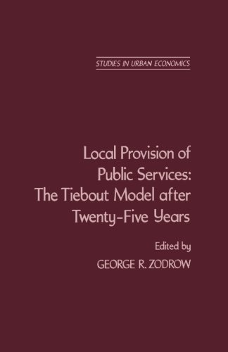 Local Provision of Public Services: The Tiebout Model After Twenty-Five Years: Academic Press
