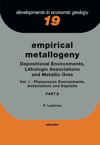 9781483249551: Empirical Metallogeny: Depositional Environments, Lithologic Associations and Metallic Ores