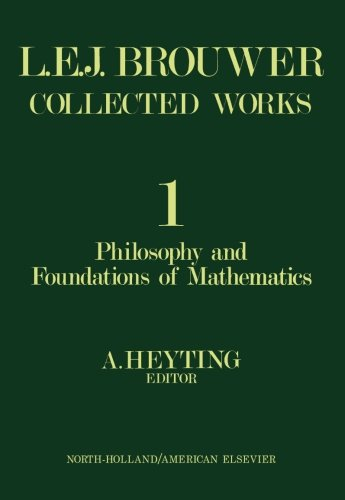 9781483249957: Philosophy and Foundations of Mathematics: L. E. J. Brouwer