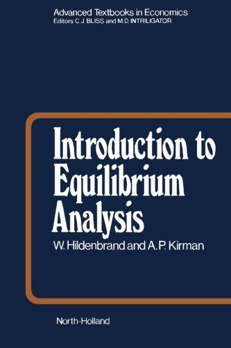 Introduction to Equilibrium Analysis: Variations on Themes by Edgeworth and Walras (Volume 6): W. ...