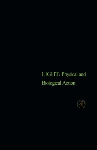 Light: Physical and Biological Action: Howard H. Seliger
