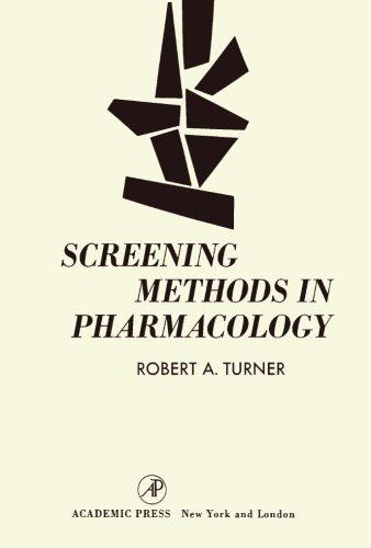 Screening Methods in Pharmacology: Robert A. Turner