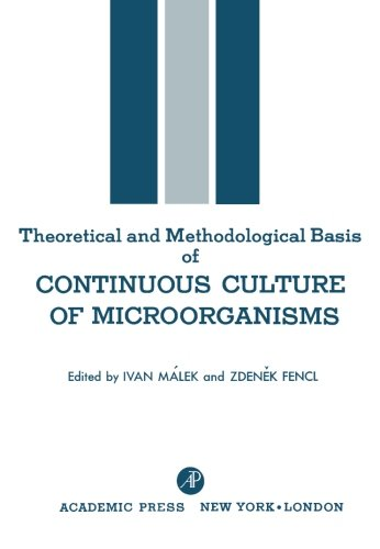 Theoretical and Methodological Basis of Continuous Culture of Microorganisms