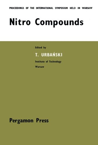 Nitro Compounds: Proceedings of the International Symposium Held at the Institute of Organic ...