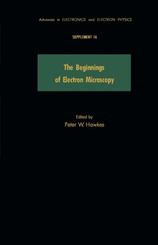 9781483283432: The Beginnings of Electron Microscopy: Supplement 16