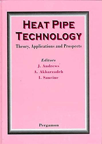 9781483299556: Heat Pipe Technology: Theory, Applications and Prospects