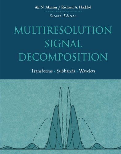 9781483299747: Multiresolution Signal Decomposition, Second Edition: Transforms, Subbands, and Wavelets