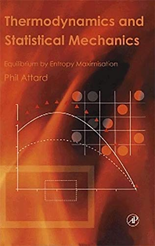 9781483299808: Thermodynamics and Statistical Mechanics: Equilibrium by Entropy Maximisation