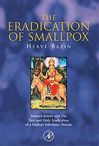 9781483299846: The Eradication of Smallpox: Edward Jenner and The First and Only Eradication of a Human Infectious Disease