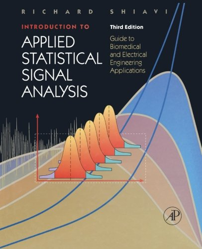 9781483299990: Introduction to Applied Statistical Signal Analysis, Third Edition: Guide to Biomedical and Electrical Engineering Applications (Biomedical Engineering)