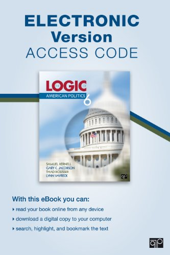 9781483300191: The Logic of American Politics, Electronic Version