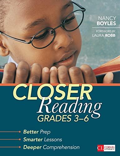 9781483304458: Closer Reading, Grades 3-6: Better Prep, Smarter Lessons, Deeper Comprehension (Corwin Literacy)