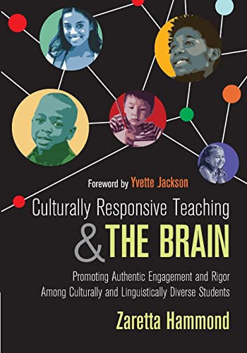 Culturally Responsive Teaching and The Brain: Promoting Authentic Engagement and Rigor Among ...