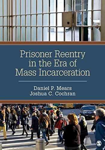 Prisoner Reentry in the Era of Mass Incarceration: Mears, Daniel P. (Preston); Cochran, Joshua C. (...