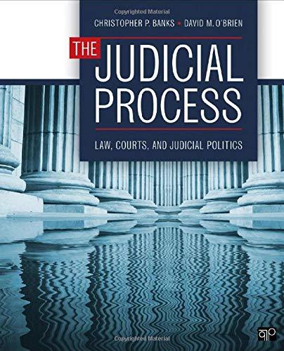 The Judicial Process: Law, Courts, and Judicial: O'Brien, David M.,