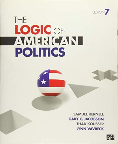 9781483319841: The Logic of American Politics