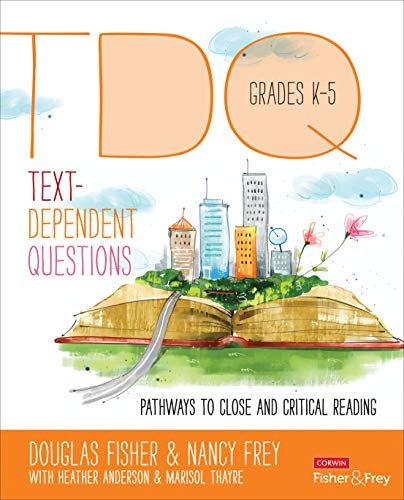9781483331317: Text-Dependent Questions, Grades K-5: Pathways to Close and Critical Reading (Corwin Literacy)