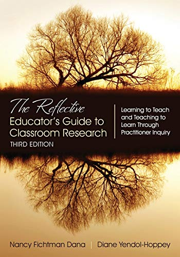 9781483331980: The Reflective Educator's Guide to Classroom Research: Learning to Teach and Teaching to Learn Through Practitioner Inquiry