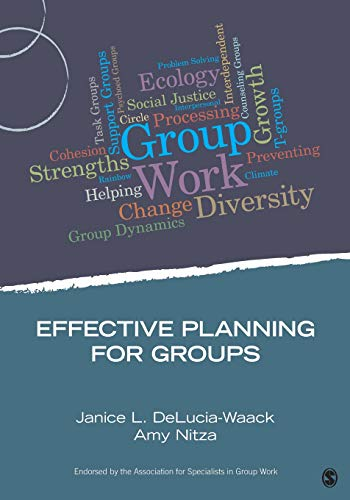 Effective Planning for Groups (Group Work Practice: DeLucia-Waack, Janice L.;