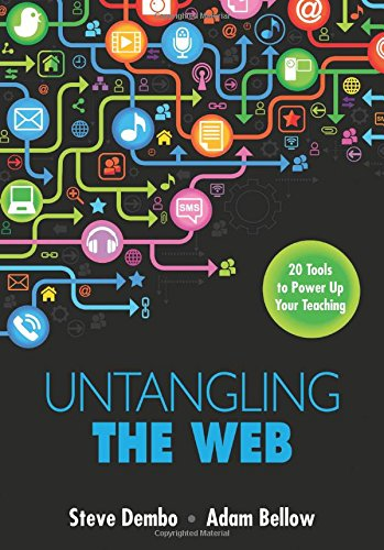 9781483333205: Untangling the Web: 20 Tools to Power Up Your Teaching