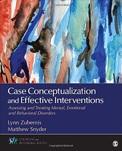 9781483340081: Case Conceptualization and Effective Interventions: Assessing and Treating Mental, Emotional, and Behavioral Disorders (Counseling and Professional Identity)