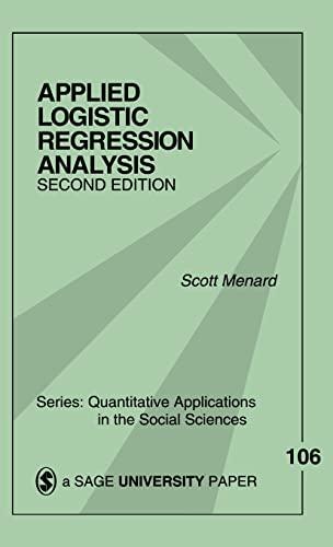 Applied Logistic Regression Analysis (Quantitative Applications in the Social Sciences): Menard, ...