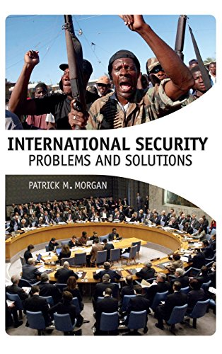 International Security: Problems and Solutions: Morgan, Patrick M.