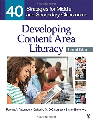 Developing Content Area Literacy: 40 Strategies fo