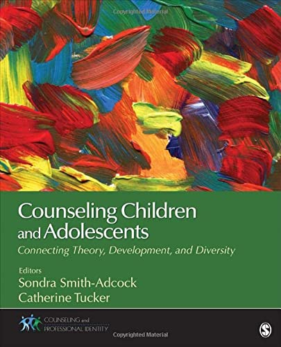 9781483347745: Counseling Children and Adolescents: Connecting Theory, Development, and Diversity (Counseling and Professional Identity)