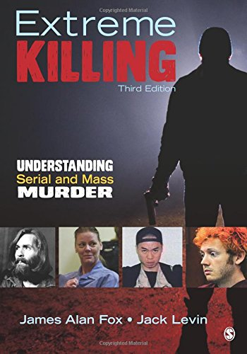 9781483350721: Extreme Killing: Understanding Serial and Mass Murder
