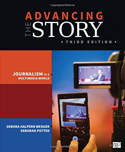 9781483351001: Advancing the Story; Broadcast Journalism in a Multimedia World 3ed