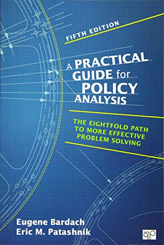 9781483359465: Practical Guide for Policy Analysis: The Eightfold Path to More Effective Problem Solving (Fifth Edition)
