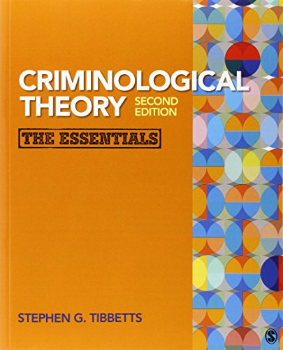Criminological Theory: The Essentials: Stephen G. Tibbetts