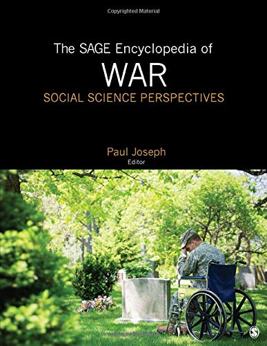 The SAGE Encyclopedia of War: Social Science: SAGE Publications, Inc